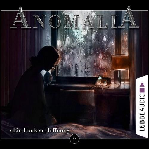 Anomalia (9) Ein Funken Hoffnung - Lübbe Audio 2020