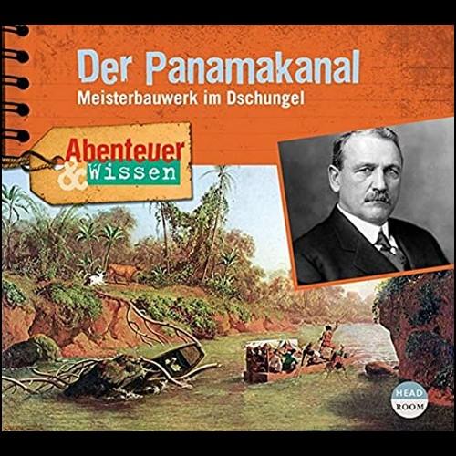 Abenteuer und Wissen - Der Panamakanal: Meisterbauwerk im Dschungel () Headroom 2020