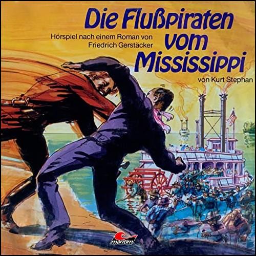 Die Flusspiraten vom Mississippi (Friedrich Gerstäcker) Maritim 1976 - All Ears 2020