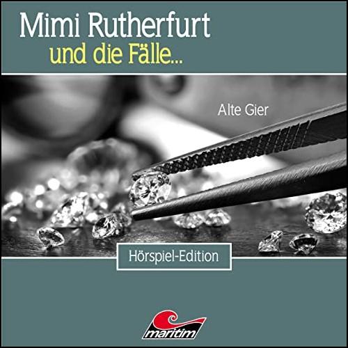 Mimi Rutherfurt und die Fälle (49) Alte Gier - Maritim 2020