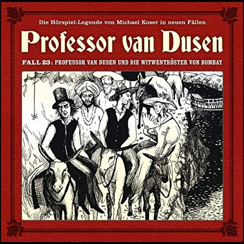 Prof. van Dusen - Die neuen Fälle (23) Professor van Dusen und die Witwentröster von Bombay - Maritim 2020