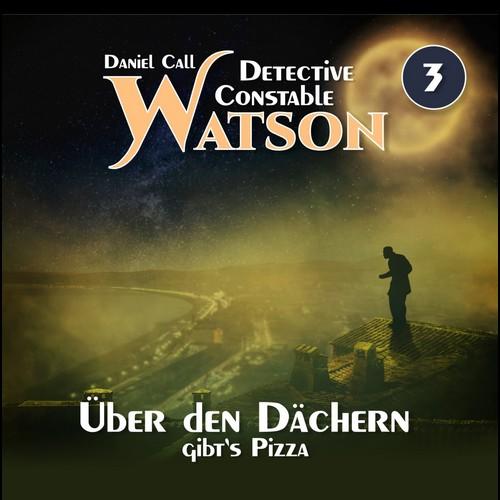 Detective Constable Watson (3) Über den Dächern gibt's Pizza - Hermann Media 2020