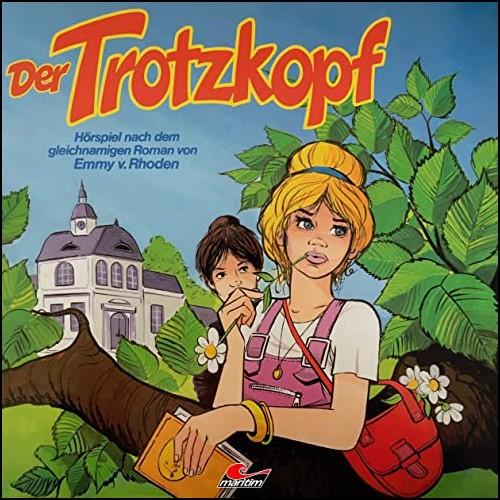 Der Trotzkopf  (Emmy von Rhoden) Maritim 1983 - All Ears 2020