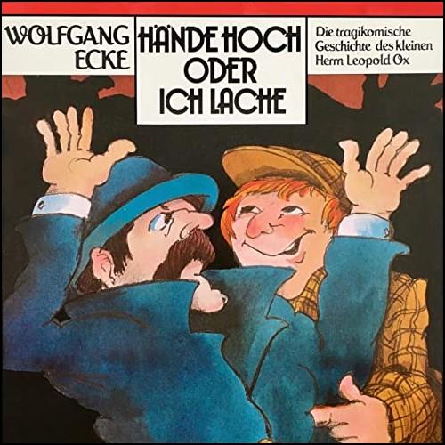 Hände hoch oder ich lache  (Wolfgang Ecke) Schwanni 1980 - All Ears 2020