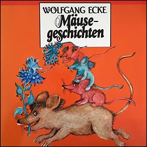 Mäusegeschichten  (Wolfgang Ecke) Schwanni 1980 - All Ears 2020