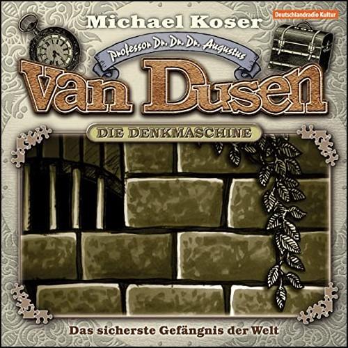Michael Koser nach Jacques Futrelle - Professor van Dusen (2) Das sicherste Gefängnis der Welt