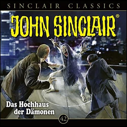 John Sinclair Classics (42) Das Hochhaus der Dämonen - Lübbe Audio 2021