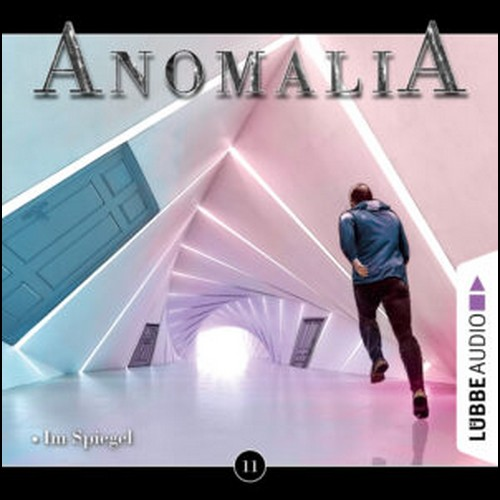Anomalia (11) Im Spiegel - Lübbe Audio 2020