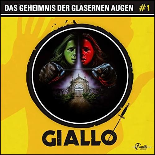 Giallo (1) Das Geheimnis der gläsernen Augen  - Audionarchie 2020