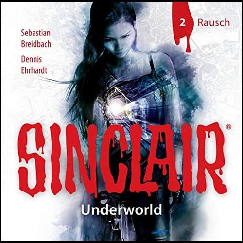 Sinclair - Underworld (2) Rausch - Lübbe Audio 2021