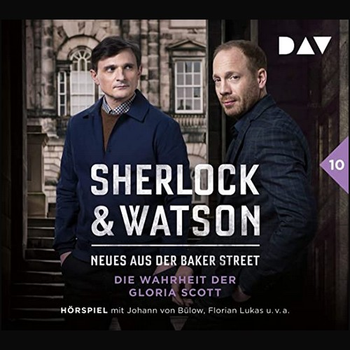 Sherlock und Watson - Neues aus der Baker Street (10) Die Wahrheit der Gloria Scott  - DAV 2021