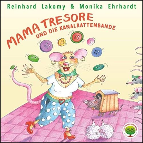 Mama Tresore und die Kanalrattenbande (Reinhard Lakomy,  Monika Ehrhardt-Lakomy) Europa 2020
