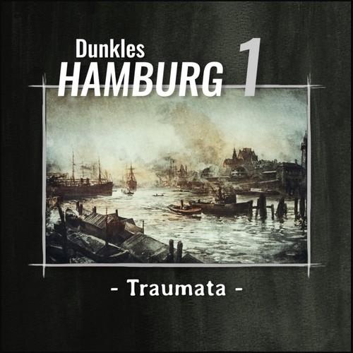 Dunkles Hamburg (1) Traumata - HM Audiobooks 2020