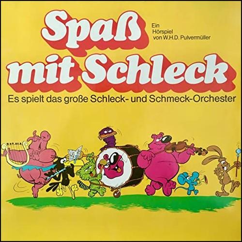 Spaß mit Schleck: Es spielt das große Schleck- und Schmeck-Orchester  () Fontana 1979 - All Ears 2020