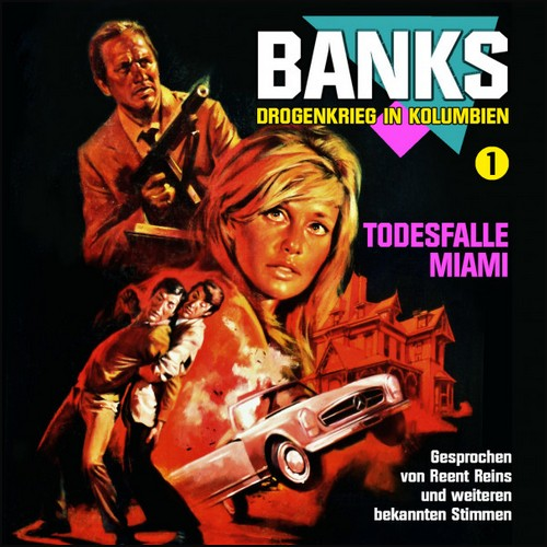 Banks - Drogenkrieg in Kolumbien (1) Todesfalle Miami - Fritzi Records 2020