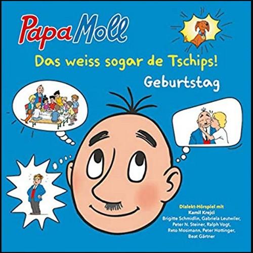 Papa Moll - Das weiss sogar de Tschips!  () Geburtstag - Globi Verlag 2021