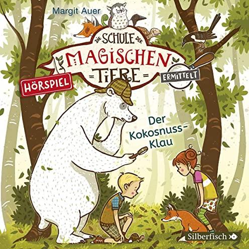Die Schule der magischen Tiere ermittelt (3) Der Kokosnuss-Klau - Silberfisch - Hörbuch Hamburg 2021