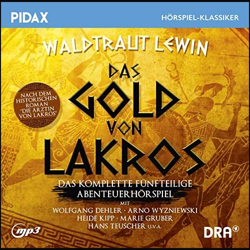 Das Gold von Lakros (Waldtraut Lewin) Rundfunk der DDR 1984 - 1985 - Pidax 2021