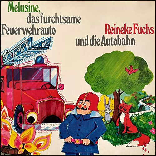 Melusine, das furchtsame Feuerwehrauto / Reineke Fuchs und die Autobahn () Maritim 1974 - All Ears 2021