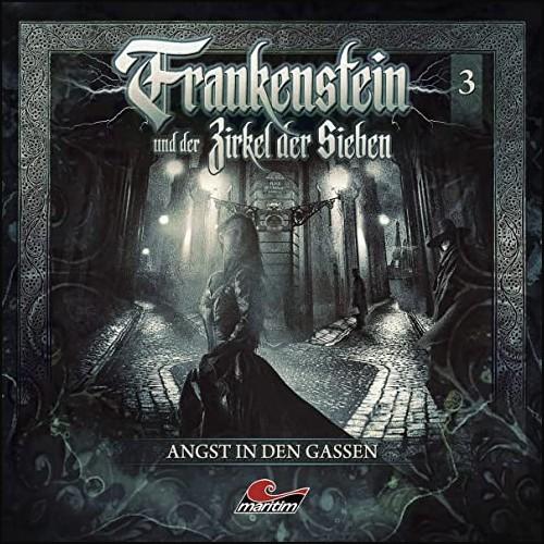 Frankenstein und der Zirkel der Sieben (3) Angst in den Gassen - Maritim 2021