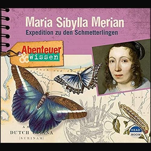 Abenteuer & Wissen () Maria Sibylla Merian: Expedition zu den Schmetterlingen - Headroom 2021