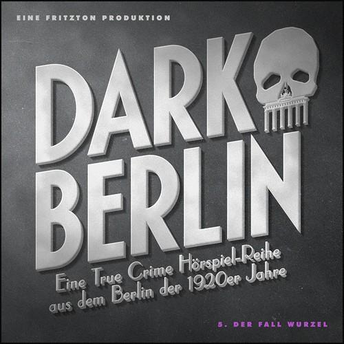 Dark Berlin (5) Der Fall Wurzel - Fritzton Verlag 2021