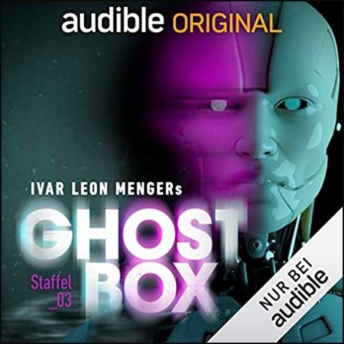 Ghostbox - Staffel 3 - Die Gespeicherten (Ivar Leon Menger) Audible 2021
