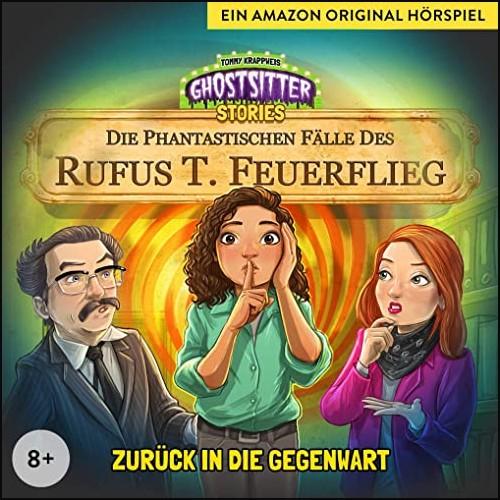 Die phantastischen Fälle des Rufus T. Feuerflieg (6) Zurück in die Gegenwart - Audible 2021