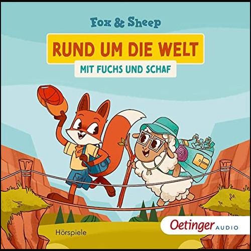 Rund um die Welt mit Fuchs und Schaf - Oetinger Audio 2021