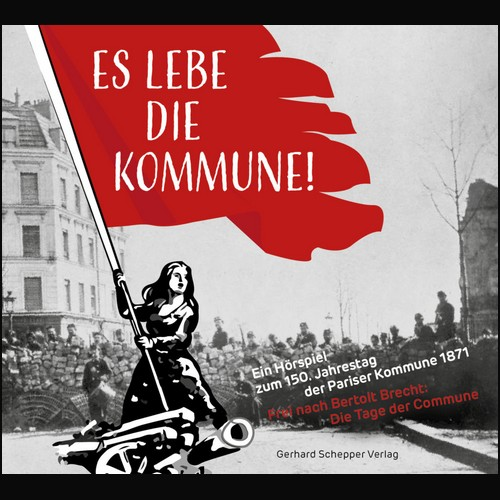 Es lebe die Kommune!: Ein Hörspiel zum 150. Jahrestag der Pariser Kommune 1871 () Gerhard Schepper Verlag 2021