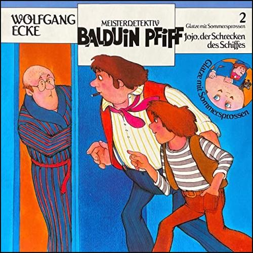 Balduin Pfiff - Glatze mit Sommersprossen (2) Jojo, der Schrecken des Schiffes - Schwanni 1982 - All Ears 2021