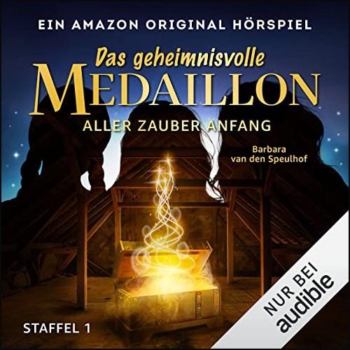 Das geheimnisvolle Medaillon Staffel 1 (Barbara van den Speulhof) Audible 2021