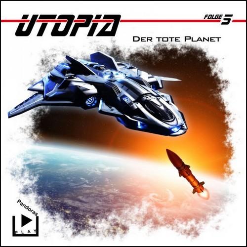 Utopia (5) Der tote Planet - Pandoras Play 2021