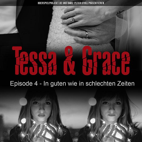 Tessa and Grace (4) In guten wie in schlechten Zeiten - hoerspielprojekt 2021