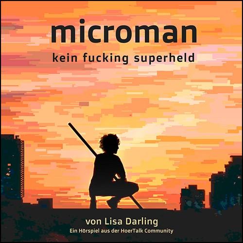 Lisa Müller, Marek Schaedel - Microman - kein fucking superheld Part 2