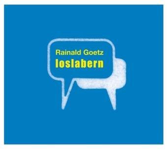 loslabern (Rainald Goetz) BR - Intermedium rec 2010