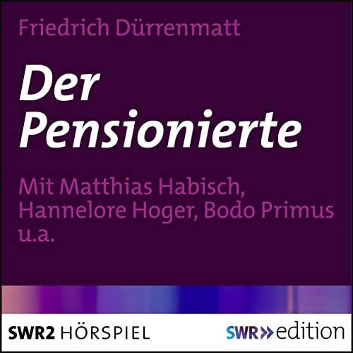 Friedrich Dürrenmatt - Der Pensionierte