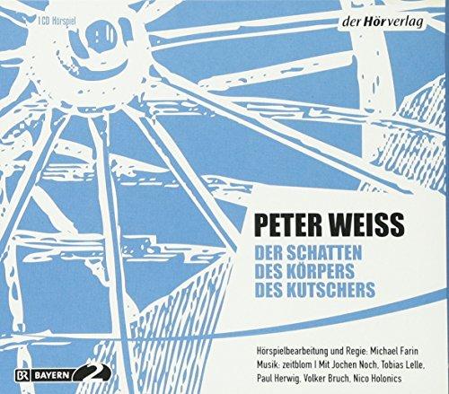 Der Schatten des Körpers des Kutschers (Peter Weiss) BR 2009 / der Hörverlag 2011
