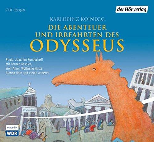 Die Abenteuer und Irrfahrten des Odysseus (Karlheinz Koinegg) WDR 1999 - der hörverlag