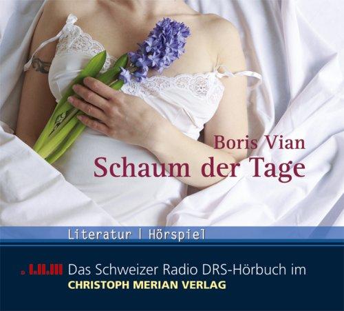 Der Schaum der Tage (Boris Vian) DRS / WDR 2002 / CMV 2008