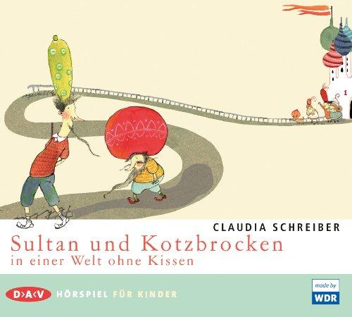 Claudia Schreiber - Sultan und Kotzbrocken in einer Welt ohne Kissen Teil 1