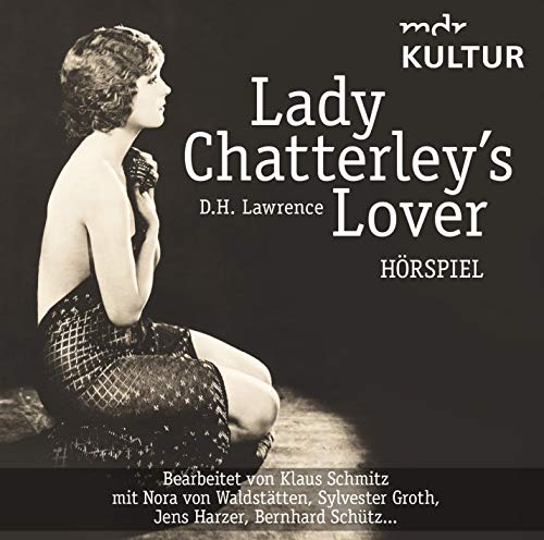 Lady Chatterleys Lover (D. H. Lawrence) mdr / Osterwold Audio 2011 / ZYX 2018