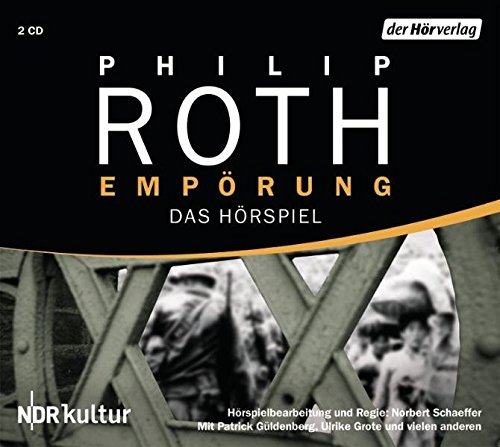 Empörung (Philip Roth) NDR 2010 / der Hörverlag 2011