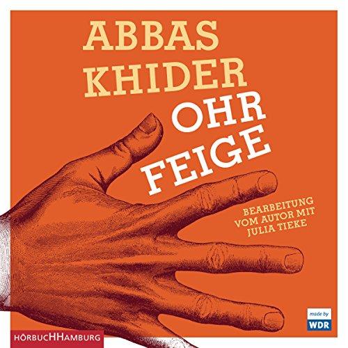 Ohrfeige (Abbas Khider) WDR - Hörbuch Hamburg 2016