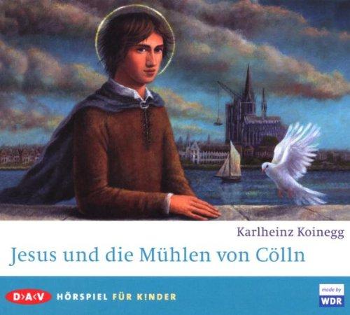 Jesus und die Mühlen von Cölln (Karlheinz Koinegg) WDR 2006