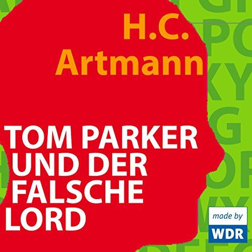 Tom Parker und der falsche Lord (Hans Carl Artmann) WDR 2007 - 2015