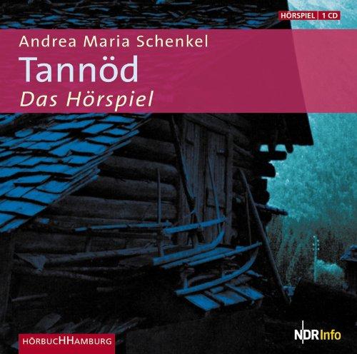 Tannöd (Andrea Maria Schenkel) NDR 2007 - HörbucHHamburg 2007