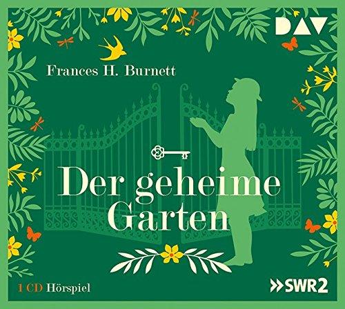 Der geheime Garten (Frances Hodgson Burnett) SWR 1999 / DAV 2000 / 2018