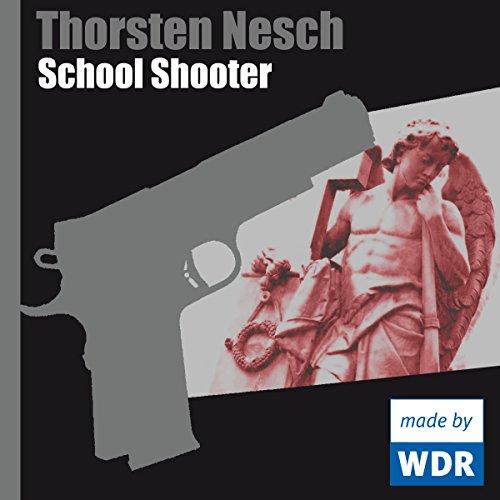School Shooter (Thorsten Nesch) WDR 2012