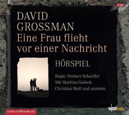 Eine Frau flieht vor einer Nachricht (David Grossman) NDR / Hörbuch Hamburg 2012